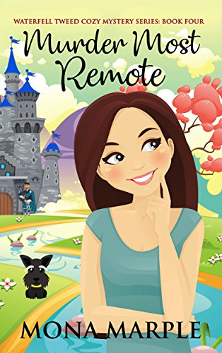 Murder Most Remote (Waterfell Tweed Cozy Mystery Series Book 4) (English Edition)