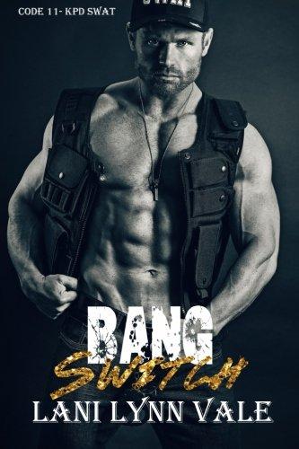 Bang Switch: Volume 3 (Code 11- KPD SWAT)
