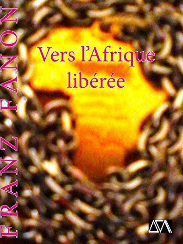 Vers l'Afrique libérée par Franz Fanon