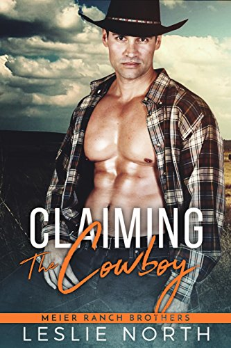 Claiming The Cowboy (meier Ranch Brothers Book 3) por Leslie North epub