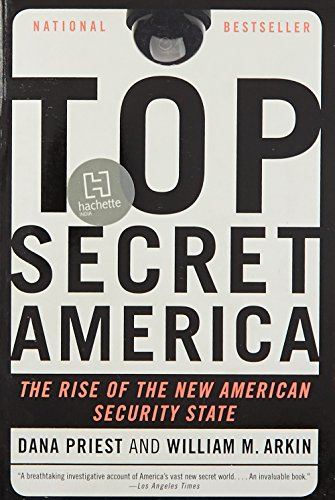 Top Secret America: The Rise of the New American Security State por Dana Priest