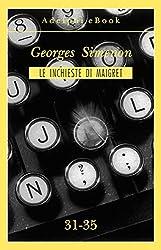 Le inchieste di Maigret 31-35 (Le inchieste di Maigret: raccolte Vol. 7)