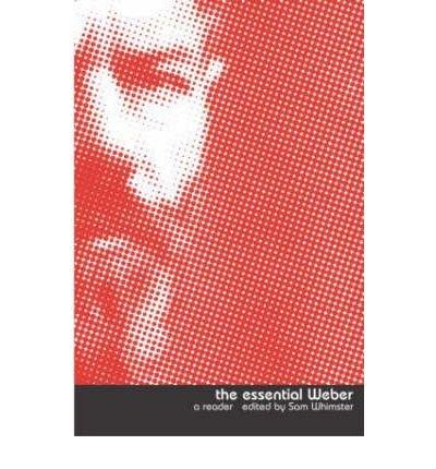 [(The Essential Weber: A Reader)] [Author: Sam Whimster] published on (December, 2003)