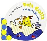 Vela gialla e il gatto Marino. Ediz. illustrata
