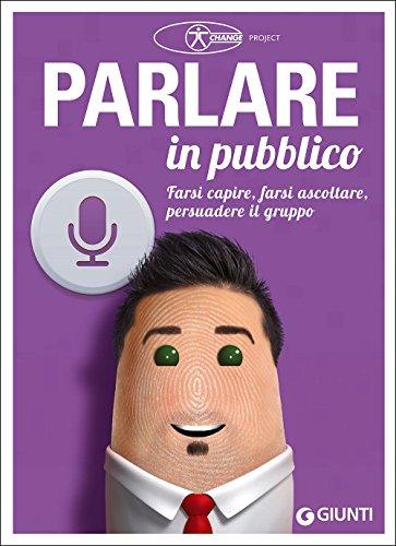 parlare-in-pubblico-farsi-capire-farsi-ascoltare-persuadere-il-gruppo