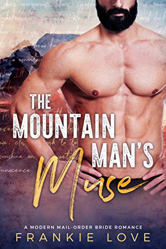 The Mountain Man's Muse (A Modern Mail-Order Bride Romance Book 1) (English Edition)