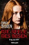 Die Seele des Bösen - Rachlust (Sadie Scott 16) von Dania Dicken