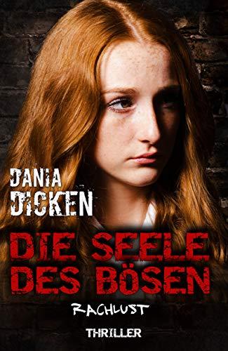 Buchseite und Rezensionen zu 'Die Seele des Bösen - Rachlust (Sadie Scott 16)' von Dania Dicken