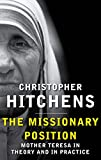 Image de The Missionary Position: Mother Teresa in Theory and Practice (English Edition)