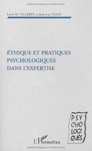 Ethique et pratiques psychologiques dans l'expertise par Loick M. Villerbu