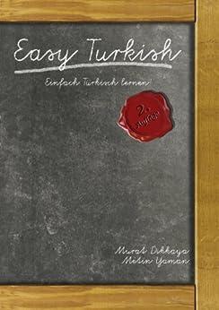 Easy Turkish: Einfach Türkisch lernen! par [Dikkaya, Murat, Yaman, Metin]