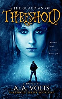 The Guardian of Threshold: An Astral Adventure (Threshold Series Book 1) (English Edition) di [Volts, A.A.]