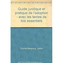 Guide juridique et pratique de l'adoption