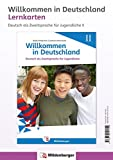 Willkommen in Deutschland – Lernkarten Deutsch als Zweitsprache für Jugendliche II: Bild- und Wortkarten für das Wortschatztraining