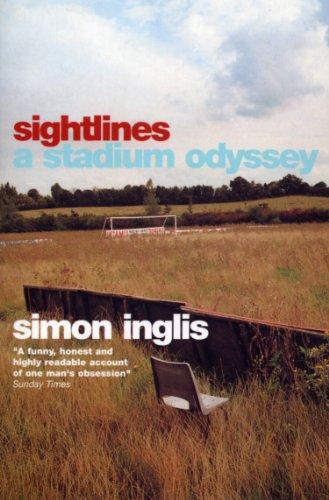 Sightlines: A Stadium Odyssey por Simon Inglis