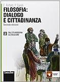 Filosofia: dialogo e cittadinanza. Per i Licei e gli Ist. magistrali. Con espansione online: 2