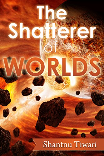 The Shatterer of Worlds (English Edition)