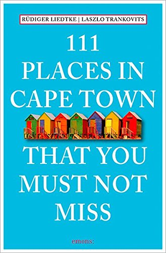 111 Places in Capetown That Youmust Not Miss (111 That You Must Not Miss) por Rüdiger Liedtke