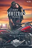 """Serie Moteros Vol II - Tres novelas románticas y un relato. (Lola #3, Lola Entre-Historias #4, Los moteros del MidWay 1 y Momentos Especiales """"Dakota & Tess"""")"""