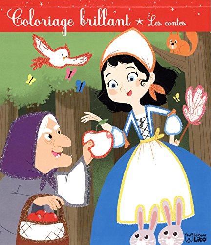 Les Coloriages Brillants : les Contes - dès 4 ans