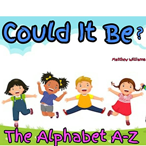 COULD IT BE: A-Z (English Edition)