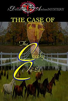 A Delilah Archer Mystery: The Case Of The Cheeky Co-Ed (English Edition) von [Scott, A.H.]