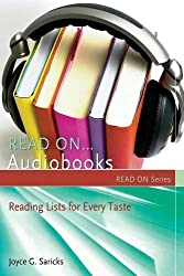 Read On...Audiobooks: Reading Lists for Every Taste (Read On Series) by Joyce G. Saricks (2011-03-21)