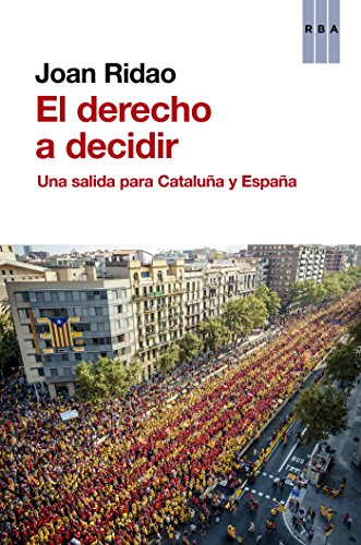 El derecho a decidir (otros no ficción) Joan Ridao
