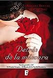 Libros PDF Detras de la mascara Premio Vergara El Rincon de la Novela Romantica 2016 VI Premio Vergara El Rincon de la Novela Romantica (PDF y EPUB) Descargar Libros Gratis
