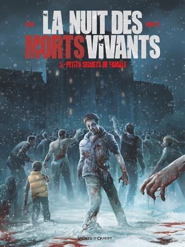 La Nuit des morts-vivants - Tome 03 : Petits secrets de famille