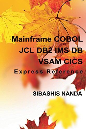 Mainframe COBOL JCL DB2 IMS DB VSAM CICS Express Reference