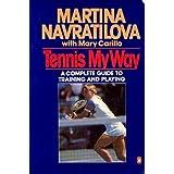 Tennis My Way by Martina Navratilova (1984-09-04)