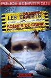 Les experts - scènes de crime : Quand la science ...