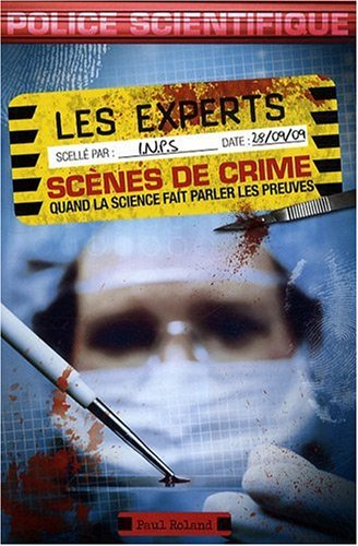 Les experts - scènes de crime : Quand la science fait parler les preuves