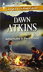 Adventures In Parenthood (Harlequin Superromance) by Dawn Atkins (2013-11-05)