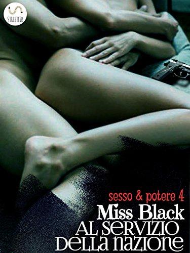 Al servizio della nazione (Sesso e Potere 4) di Miss Black