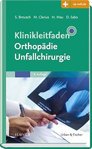 Klinikleitfaden Orthopädie Unfallchirurgie: Mit Zugang zur Medizinwelt