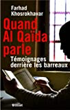 Quand Al-Qaïda parle - Témoignages derrière les barreaux