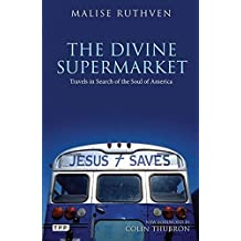 The Divine Supermarket: Travels in Search of the Soul of America (Tauris Parke Paperbacks)