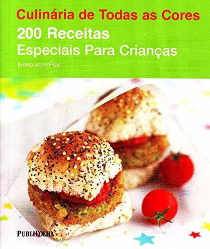 200 Receitas Especiais Para Crianas (Em Portuguese do Brasil)