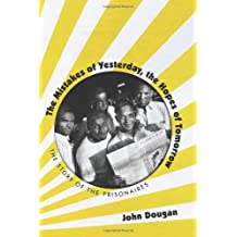 The Mistakes of Yesterday, the Hopes of Tomorrow: The Story of the Prisonaires (American Popular Music) by John Dougan (2012-10-09)