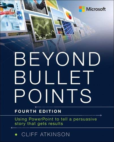 Beyond Bullet Points: Using PowerPoint to tell a compelling story that gets results por Cliff Atkinson