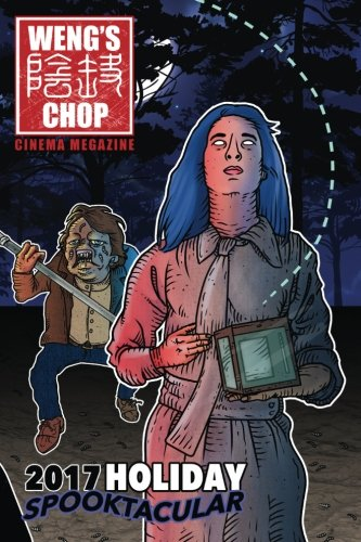 Weng's Chop #10.5: The 2017 Holiday Spooktacular
