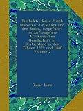 Timbuktu; Reise durch Marokko, die Sahara und den Sudan, ausgeführt im Auftrage der Afrikanischen Gesellschaft in Deutschland in den Jahren 1879 und 1880 Volume 2 -