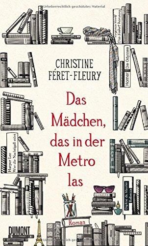 Das Mädchen, das in der Metro las: Roman
