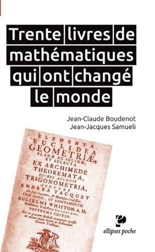 Trente livres de mathématiques qui ont changé le monde par Jean-Claude Boudenot