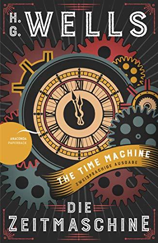 Die Zeitmaschine / The Time Machine (Zweisprachige Ausgabe, Englisch-Deutsch) (Science Fiction, SF)