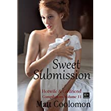 Sweet Submission: part one (Hotwife & Girlfriend Compilations Book 11)