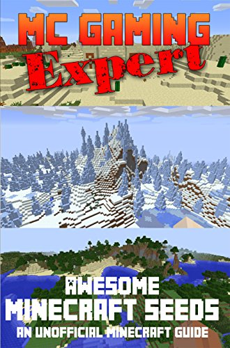 Minecraft: Awesome Minecraft Seeds (MineCraft Gaming Expert - Unofficial Minecraft Guides (Minecraft Handbooks, Minecraft Comics & Minecraft Books for kids) Book 9) (English Edition)