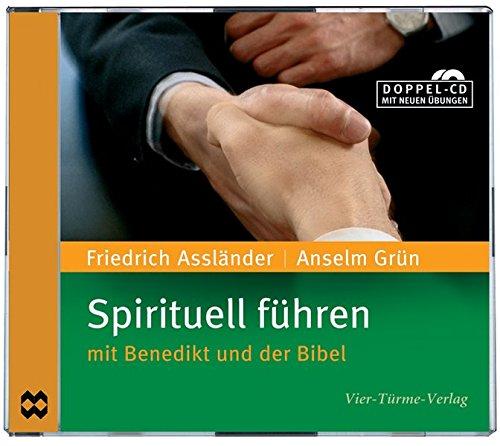 Spirituell führen: mit Benedikt und der Bibel (Führen Grün)